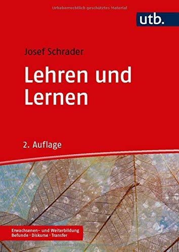 Lehren und Lernen: in der Erwachsenen- und Weiterbildung (Erwachsenen- und Weiterbildung. Befunde – Diskurse – Transfer)