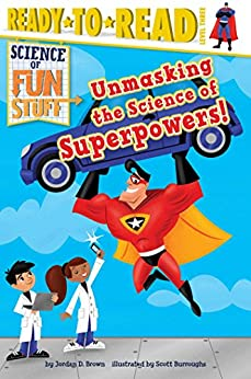 Unmasking the Science of Superpowers! by [Jordan D. Brown, Scott Burroughs]