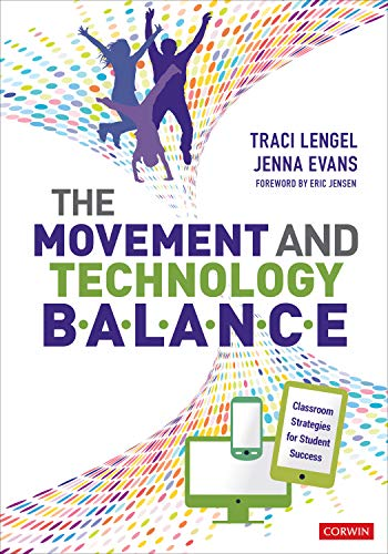 Compare Textbook Prices for The Movement and Technology Balance: Classroom Strategies for Student Success NULL First Edition ISBN 9781544350431 by Evans, Jenna L.,Lengel, Traci