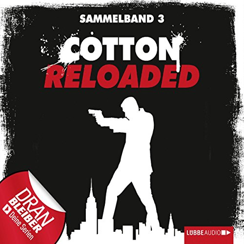 Cotton Reloaded: Sammelband 3 (Cotton Reloaded 7 - 9) audiobook cover art