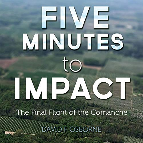 Five Minutes to Impact: The Final Flight of the Comanche audiobook cover art