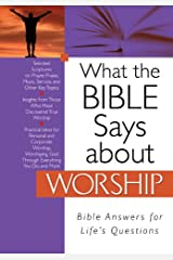 What the Bible Says about Worship (What the Bible Says About...) Kindle Edition