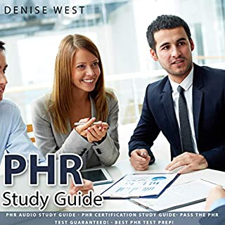 PHR study Guide     Pass the PHR Test Guaranteed! Best PHR Test Prep!              By:                                                                                                                                 Denise West                               Narrated by:                                                                                                                                 Lizzie Richards                      Length: 33 mins     35 ratings     Overall 3.5