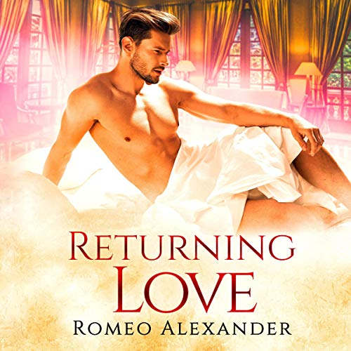Returning Love     Silver City Secrets, Book 3              By:                                                                                                                                 Romeo Alexander                               Narrated by:                                                                                                                                 Morgan Sharpe                      Length: 4 hrs and 49 mins     2 ratings     Overall 4.5