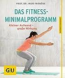 Das Fitness-Minimalprogramm:...