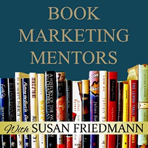 Book Marketing Mentors Podcast By Susan Friedmann cover art