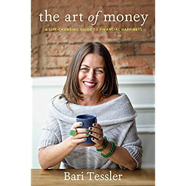 The Art of Money: A Life-Changing Guide to Financial Happiness