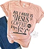 All I Need is Jesus Coffee and Mascara Christian T Shirt Women's Letter Print Short Sleeve Graphic Tees Tops (Small, Pink)