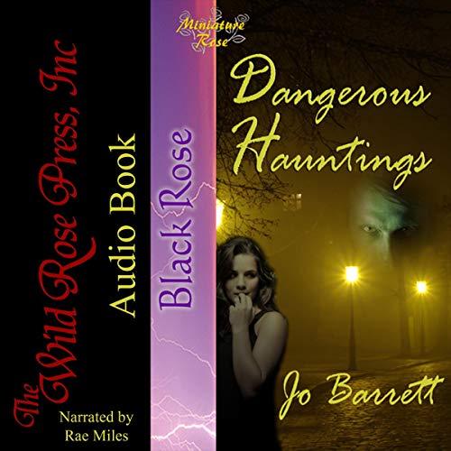 Dangerous Hauntings Audiobook By Jo Barrett cover art