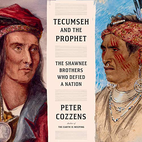 Tecumseh and the Prophet Audiobook By Peter Cozzens cover art