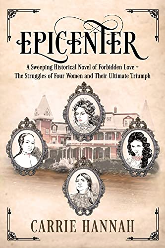 Epicenter: A Sweeping Historical Novel of Forbidden Love ~ The Struggles of Four Women and Their Ultimate Triumph