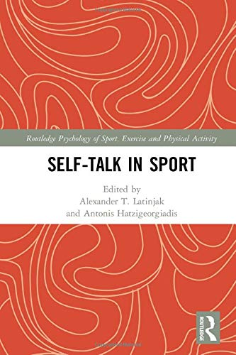 Compare Textbook Prices for Self-talk in Sport Routledge Psychology of Sport, Exercise and Physical Activity 1 Edition ISBN 9781138624672 by Latinjak, Alexander T.,Hatzigeorgiadis, Antonis