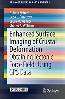 Enhanced Surface Imaging of Crustal Deformation: Obtaining Tectonic Force Fields Using GPS Data (SpringerBriefs in Earth S...