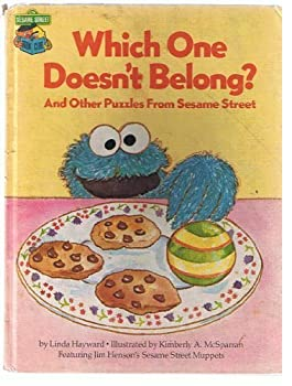 Which one doesn't belong?: And other puzzles from Sesame Street : featuring Jim Henson's Sesame Street Muppets - Book  of the Sesame Street Book Club