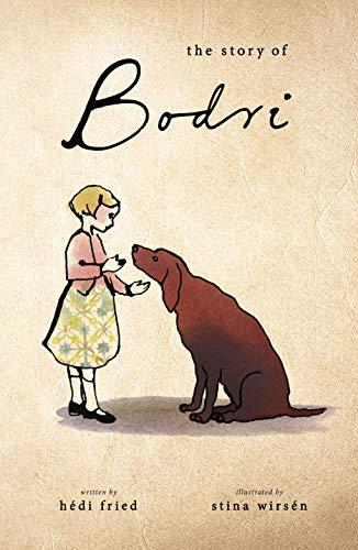 The Story of Bodri - Kindle edition by Fried, Hédi, Wirsén, Stina. Children  Kindle eBooks @ Amazon.com.