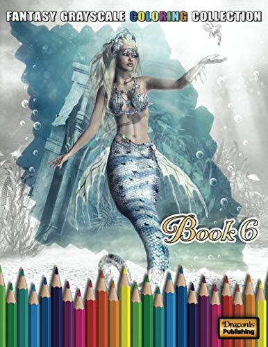 Fantasy Grayscale Coloring Collection, Book 6: 32 Fantasy Scenes and Characters for Adults to Color (3D Fantasy Renderings, Band 6)
