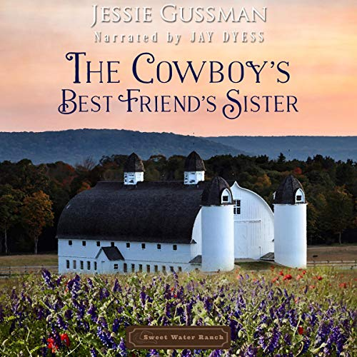 The Cowboy's Best Friend's Sister Audiobook By Jessie Gussman cover art