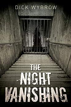 The Night Vanishing (Painter Mann Series Book 2) by [Dick Wybrow]