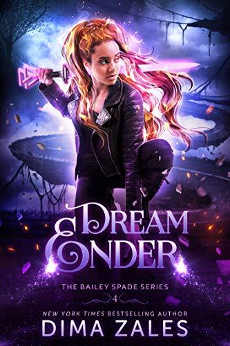 Dream Ender (Bailey Spade Book 4)