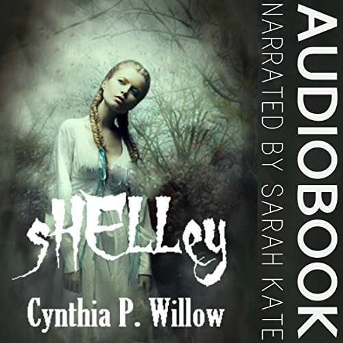Shelley     A Christian Paranormal Novella              By:                                                                                                                                 Cynthia P Willow                               Narrated by:                                                                                                                                 Sarah Kate                      Length: 1 hr and 52 mins     3 ratings     Overall 3.7