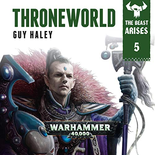 Throneworld: Warhammer 40,000     The Beast Arises, Book 5              By:                                                                                                                                 Guy Haley                               Narrated by:                                                                                                                                 Gareth Armstrong                      Length: 6 hrs and 33 mins     159 ratings     Overall 4.7