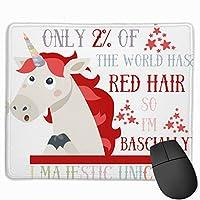 【2021新款】マウスパッドonly 2% Of The World Has Red Hair So I'M Bascially A Majestic Unicorn マウスパッドゲーミングマウスパッド大型ゲーミング滑り止めハイエンド流行のファッション防水耐久性滑り止めラバーボトム 25*30cm