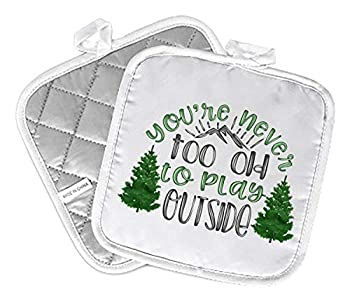 Decorative Kitchen Hot Plate Pot Holders | Rustic Outdoors Cabin You re Never Too Old To Play Outside Green Mountains Lodge Camp Camper RV | White Oven Home Decor Holiday Decorations | Gift Present