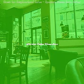 Music for Neighborhood Cafes - Spacious Bossa Nova Guitar