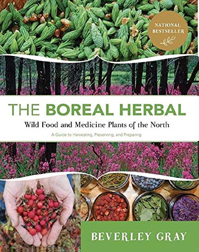 Boreal Herbal Wild Food and Medicine Plants of the North