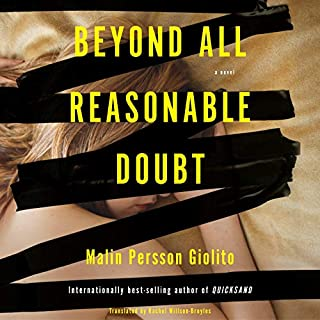 Beyond All Reasonable Doubt     A Novel              By:                                                                                                                                 Malin Persson Giolito,                                                                                        Rachel Willson-Broyles - translator                               Narrated by:                                                                                                                                 Saskia Maarleveld                      Length: 11 hrs and 32 mins     5 ratings     Overall 3.6