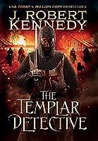 The Templar Detective (The Templar Detective Thrillers)