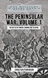 The Military History Geek's Guide To. . .The Peninsular War, Volume 1: The Battles of Vimeiro, Corunna and Talavera (English Edition)