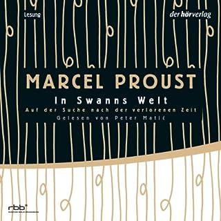 In Swanns Welt     Auf der Suche nach der verlorenen Zeit 1              Autor:                                                                                                                                 Marcel Proust                               Sprecher:                                                                                                                                 Peter Matic                      Spieldauer: 20 Std. und 35 Min.     271 Bewertungen     Gesamt 4,4