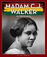 Madam C. J. Walker: Entrepreneur (Black American Journey)
