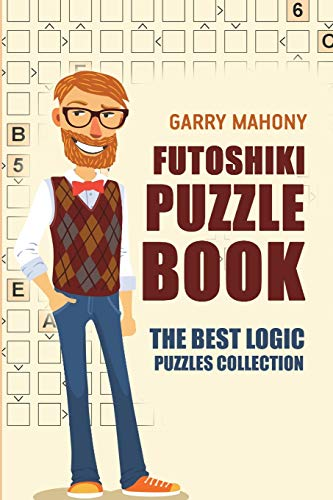 Futoshiki Puzzle Book: The Best Logic Puzzles Collection (Futoshiki Large Print)