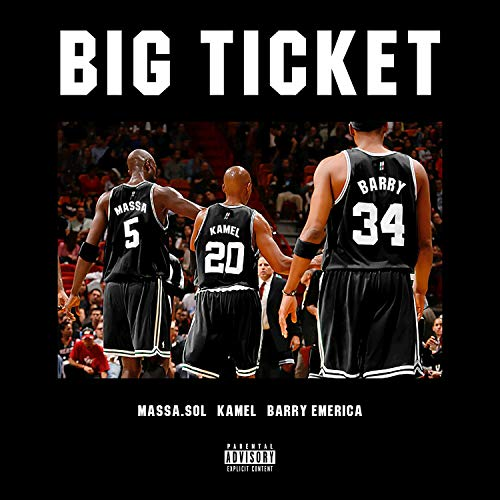Big Ticket (feat. Barry Emerica & Kamel) [Explicit]