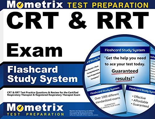 CRT & RRT Exam Flashcard Study System: CRT & RRT Test Practice Questions & Review for the Certified Respiratory Therapis