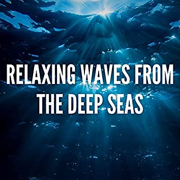 Relaxing Waves from the Deep Seas