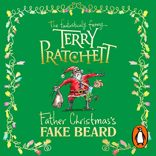 Father Christmas's Fake Beard                   By:                                                                                                                                 Terry Pratchett                               Narrated by:                                                                                                                                 Julian Rhind-Tutt                      Length: 1 hr and 33 mins     25 ratings     Overall 4.4