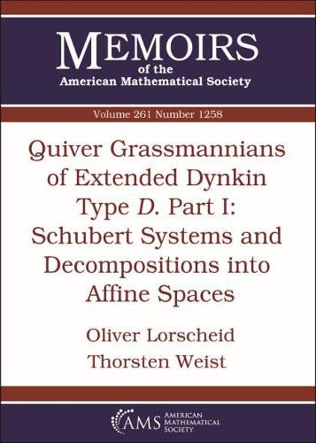Quiver Grassmannians of Extended Dynkin Type D: Schubert Systems and Decompositions into Affine Spaces (Memoirs of the American Mathematical Society, Band 1258)