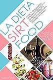 La Dieta Sirtfood: Activa Tu Gen Delgado Y Metabolismo, Quema...
