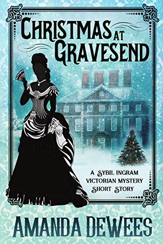 Christmas at Gravesend: A Sybil Ingram Victorian Mystery Short Story (Sybil Ingram Victorian Mysteries)