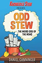 Odd Stew: The Weird Side of the News (Knowledge Stew Presents)