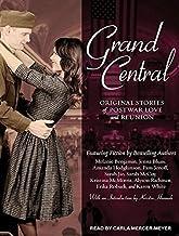 Grand Central: Original Stories of Postwar Love and Reunion by Karen White (2014-07-01)