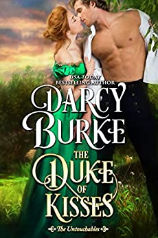 The Duke of Kisses (The Untouchables Book 11) by [Darcy Burke]