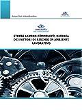 Stress lavoro-correlato, ricerca dei fattori di rischio in ambiente lavorativo