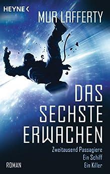 Das sechste Erwachen: Roman (German Edition) by [Mur Lafferty, Bernhard Kempen]