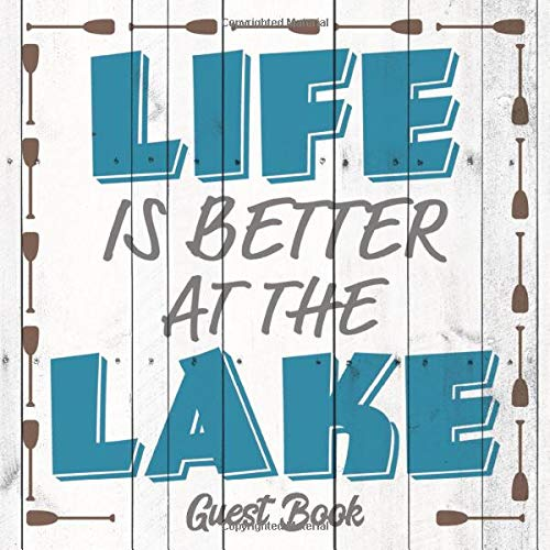 Life Is Better At The Lake: Guest Book Notebook for Guest House Vacation Rental Lodge - Lake Sign on Old Wood (GB 8.5
