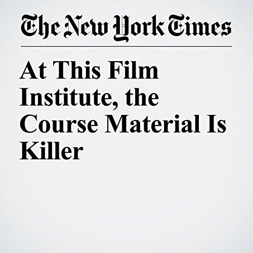 At This Film Institute, the Course Material Is Killer copertina