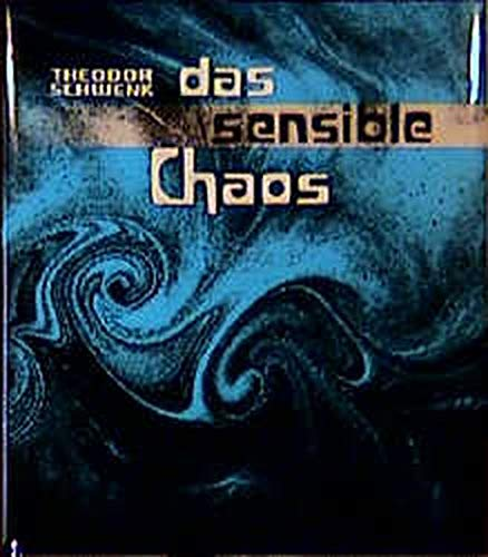 Das sensible Chaos: Strömendes Formenschaffen in Wasser und Luft